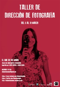 Poster taller Dirección de Fotografía El Cine en tus Manos